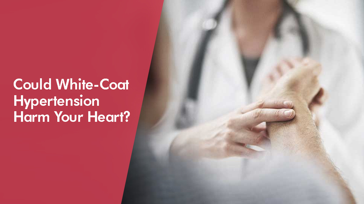 Could White-Coat Hypertension Harm Your Heart?