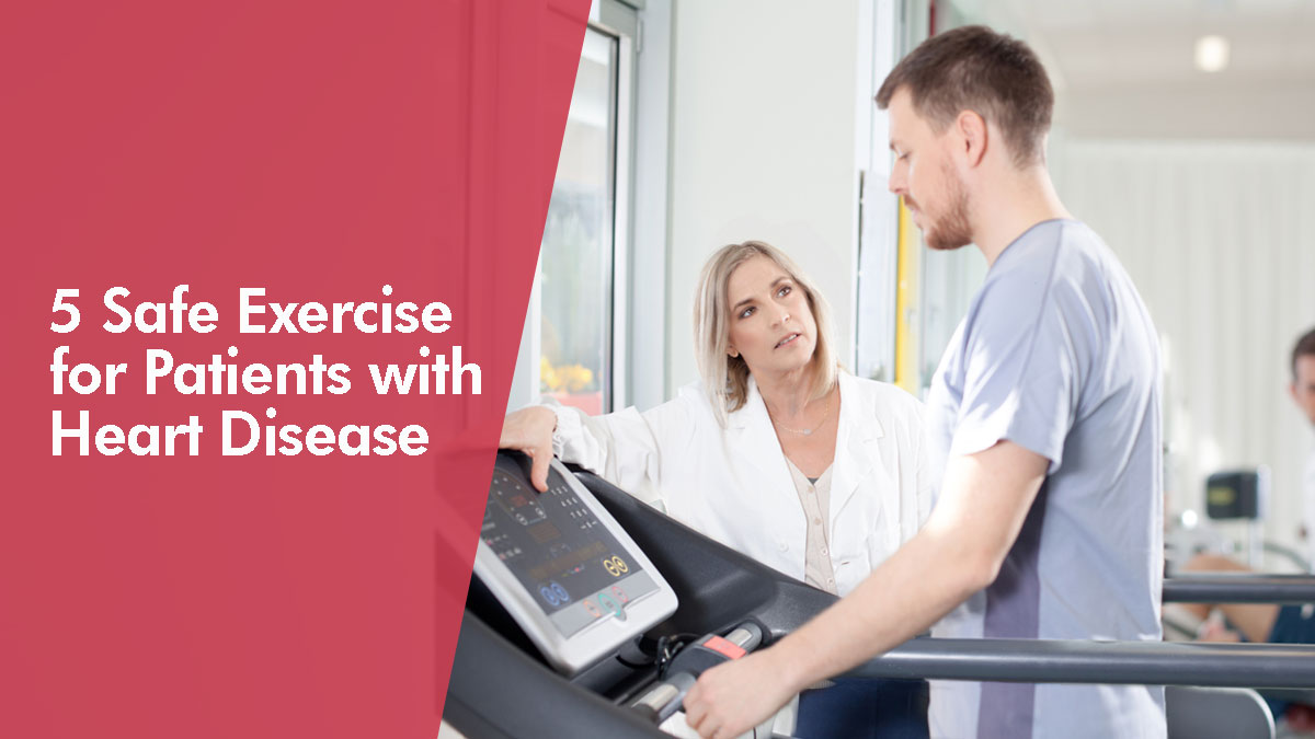 5 Safe Exercise for Patients with Heart Disease