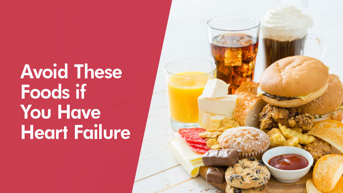 Avoid These Foods if You Have Heart Failure