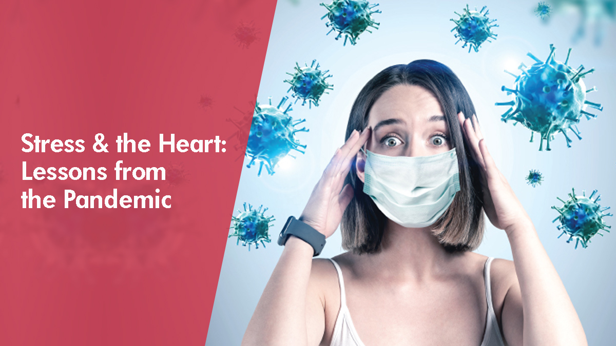 Stress and the Heart: Lessons from the Pandemic